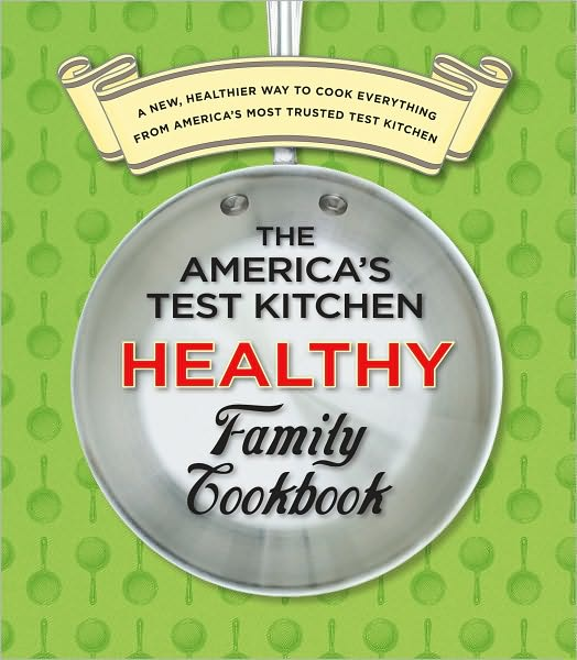 ATK Healthy Family Cookbook