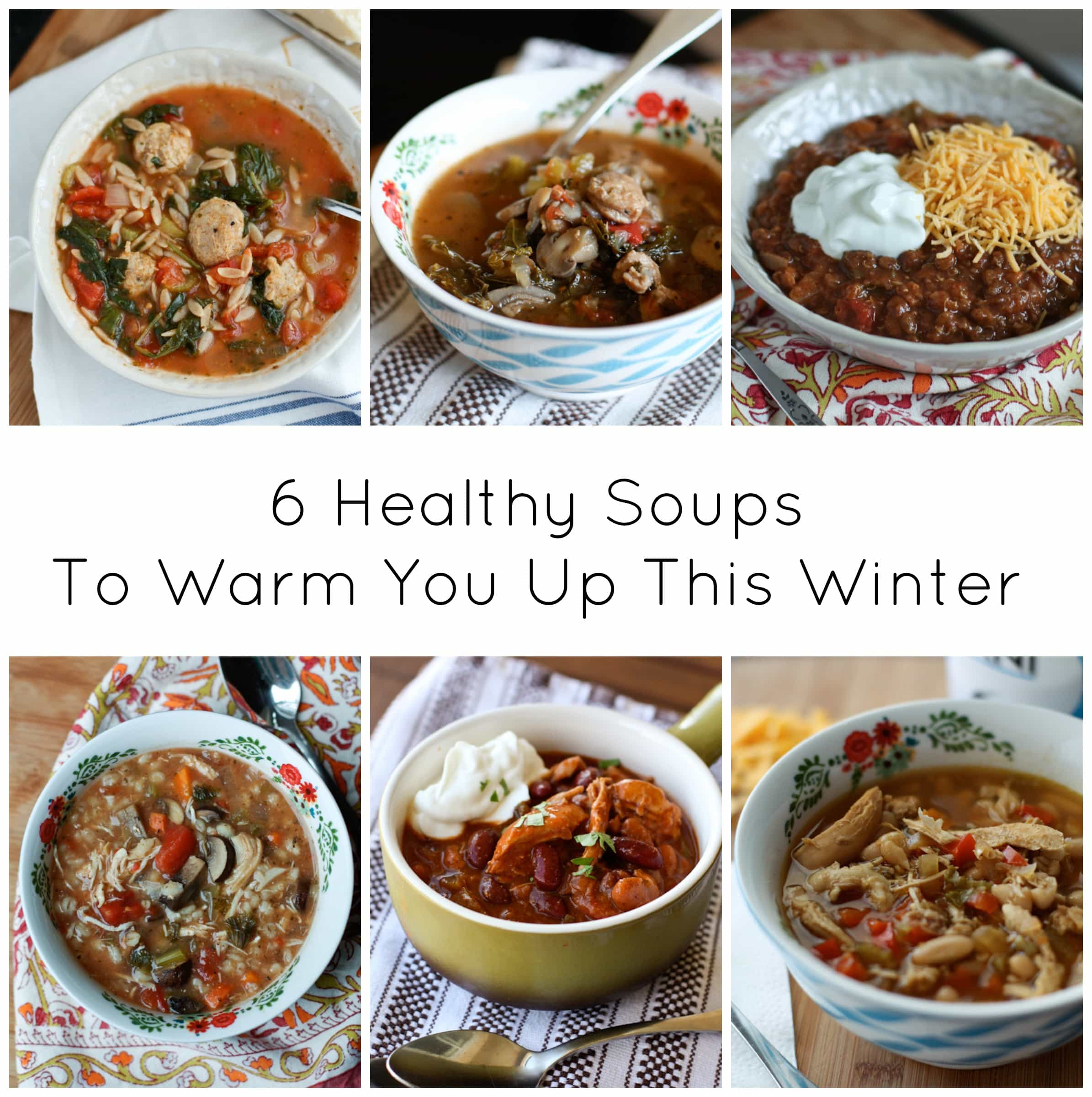 Winter Healthy Soup 6 Healthy Soups to Warm You up