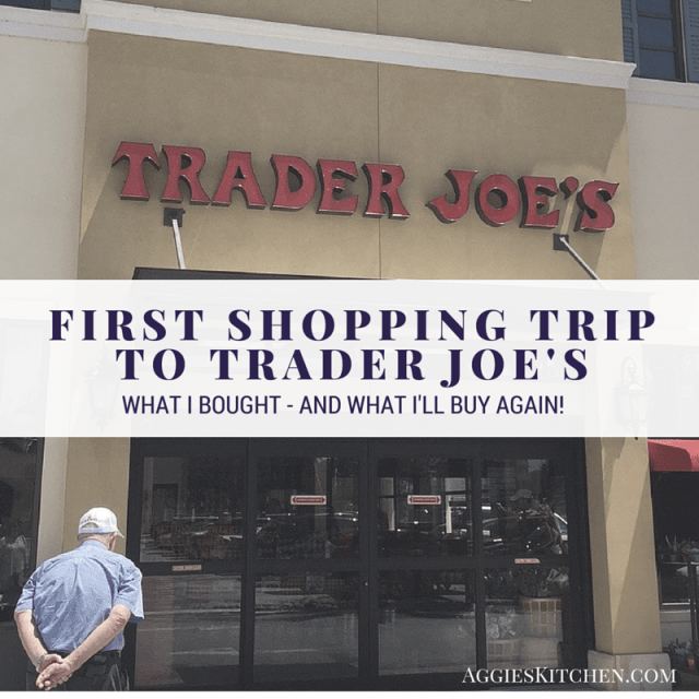 First Trip to Trader Joe's - Come see what I brought home!