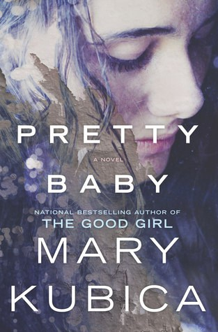 March Reading: Pretty Baby my Mary Kubica